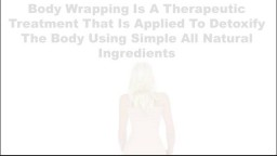 What Is A Body Wrap, Body Wraps Do They Work, Detoxifying Body Wrap, Best Body Wraps For Cellulite