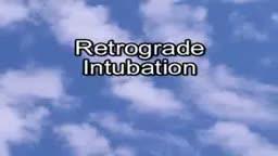 Retrograde Intubation