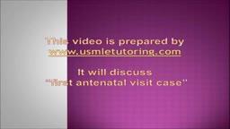 USMLE Step 2 CS - Antenatal Visit