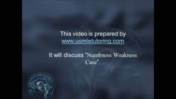 USMLE Step 2 CS - Numbness  Weakness
