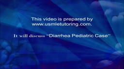 USMLE Step 2 CS - Pediatric Diarrhea