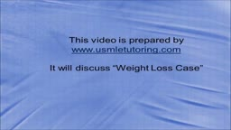 USMLE Step 2 CS - Weight loss