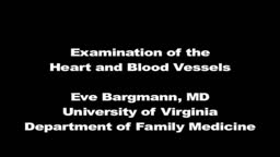 Heart and Blood Vessels Physical Examination