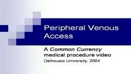 Peripheral Venous Access Technique Video