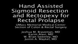 Hand Assisted Laparoscopic Sigmoid Resection and Rectopexy