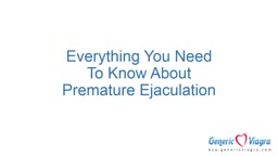Everything You Need To Know About Premature Ejaculation