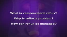 Vesicoureteral Reflux Education Video