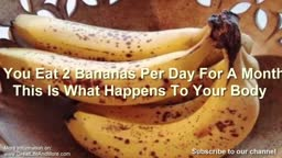 Two Bananas Per Day For A Month
