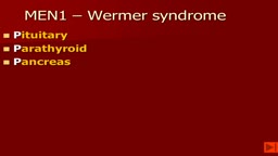 Multiple Endocrine Neoplasia Syndromes: MEN1
