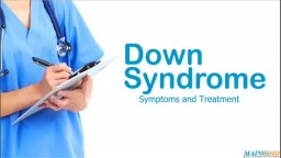 Down Syndrome: Symptoms and Treatment